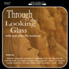 "Various Artists - ""Through The Looking Glass"""