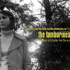 "The Tamborines - ""Dressed Up To Better Feel The Sun"" (unreleased)"